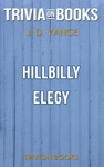 Hillbilly Elegy A Memoir Of A Family And Culture In Crisis By JD Vance Trivia-On-Books