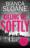 Bianca Sloane - Killing Me Softly (Previously published as Live and Let Die) artwork