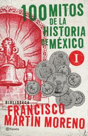100 mitos de la historia de México 1 book