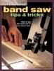 Cutting-Edge Band Saw Tips & Tricks
