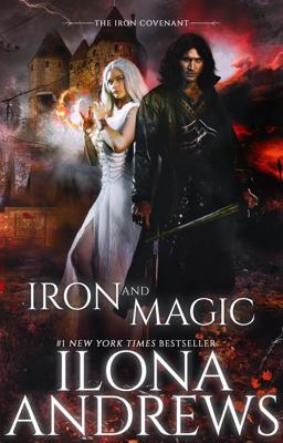 Iron and Magic - Ilona Andrews book