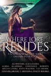 Where Lore Resides A Young Adult  New Adult Fantasy Anthology