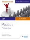 AQA A-level Politics Student Guide 3 Political Ideas