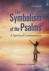 The Symbolism Of The Psalms Vol 1 A Spiritual Commentary