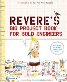 Rosie Revere's Big Project Book for Bold Engineers - Andrea Beaty & David Roberts