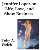 Jennifer Lopez on Life, Love, and Show Business Book Cover