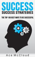 Ace McCloud - Success: Success Strategies: The Top 100 Best Ways To Be Successful artwork