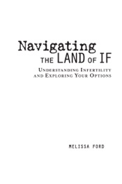 Download and Read Online Navigating the Land of If