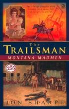 Trailsman #255, The: Montana Madmen