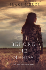 Before He Needs (A Mackenzie White Mystery—Book 5) book