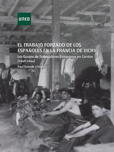 El trabajo forzado de los españoles en la Francia de Vichy. Los grupos de trabajadores extranjeros en Corréze Buch-Cover