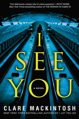 Clare Mackintosh - I See You book