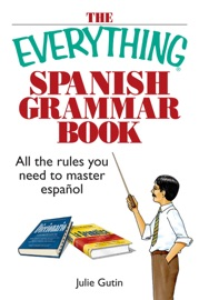The Everything Spanish Grammar Book