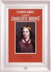 Download and Read Online La vita di Charlotte Bronte