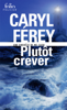 Caryl Férey - Plutôt crever illustration