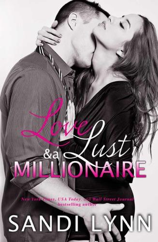 Love, Lust & A Millionaire (Wyatt Brothers, Book 1) - Sandi Lynn - Sandi Lynn