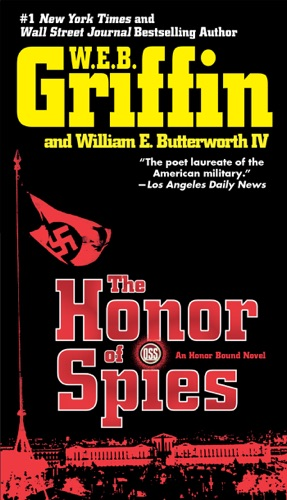 W. E. B. Griffin & William E. Butterworth IV - The Honor of Spies