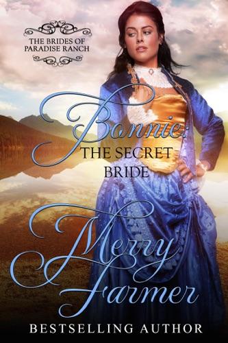 Merry Farmer - Bonnie: The Secret Bride