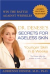 Dr Deneses Secrets For Ageless Skin