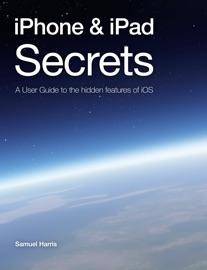 iPhone & iPad Secrets (For iOS 9.3) - Samuel Harris