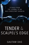 Tender Is The Scalpels Edge