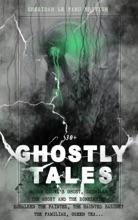 30+ GHOSTLY TALES - Sheridan Le Fanu Edition