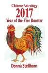 Chinese Astrology 2017 Year Of The Fire Rooster