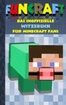Funcraft - Das Inoffizielle Witzebuch Fr Minecraft Fans