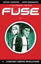 The Fuse Vol. 4: Constant Orbital Revolutions