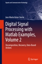 Digital Signal Processing With Matlab Examples, Volume 2
