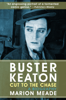 Marion Meade - Buster Keaton: Cut to the Chase artwork