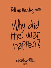 Why Did The War Happen?
