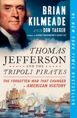 Thomas Jefferson and the Tripoli Pirates - Brian Kilmeade & Don Yaeger book