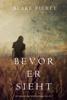 Blake Pierce - Bevor Er Sieht (ein Mackenzie White Krimi—Buch 2) Grafik