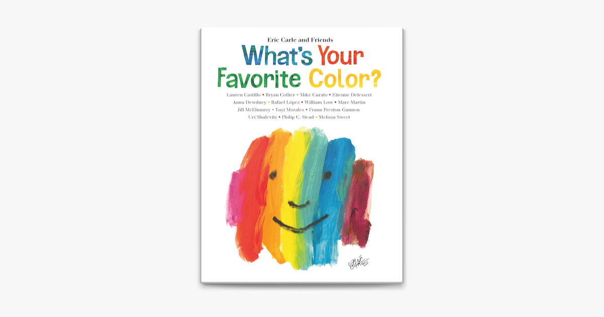 What's Your Favorite Color? - Eric Carle