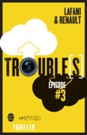 Troubles Pisode 3