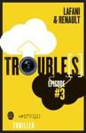 Troubles Pisode 3