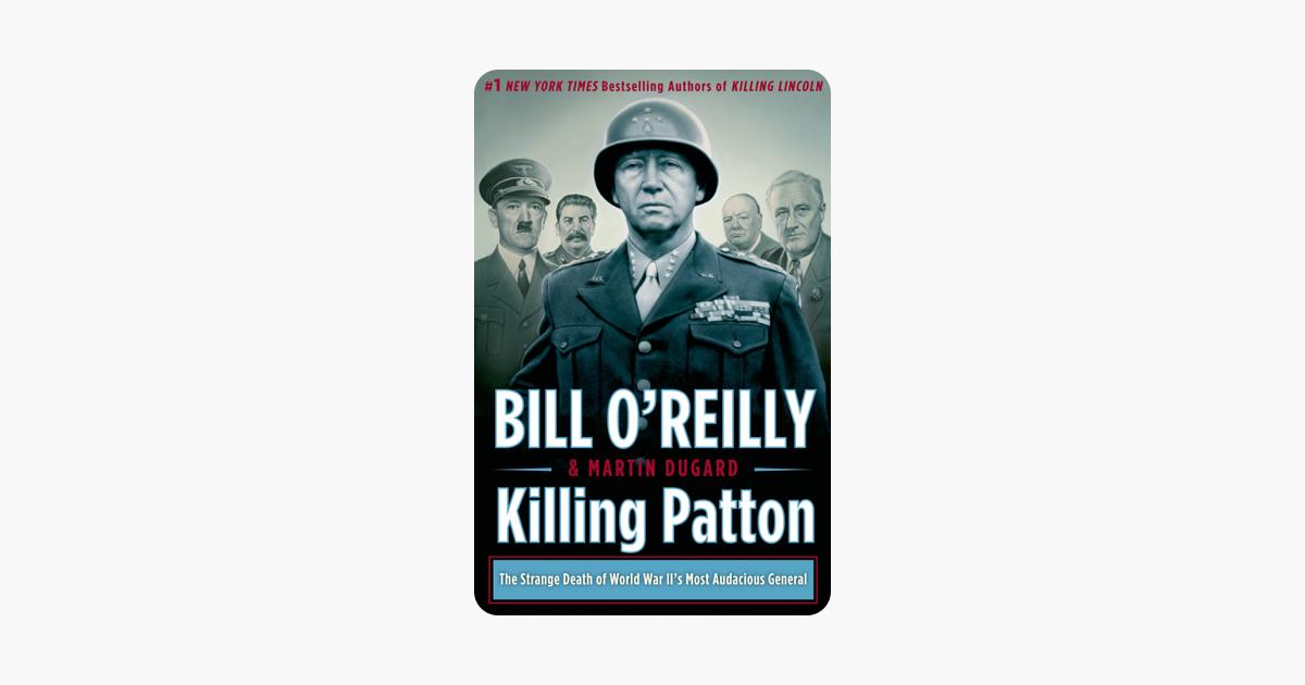 Killing Patton - Bill O'Reilly & Martin Dugard