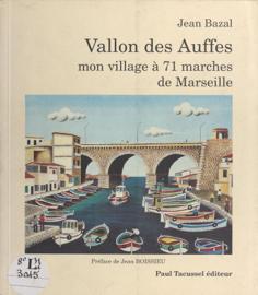 Vallon des Auffes, mon village à 71 marches de Marseille