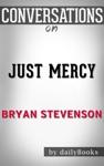 Just Mercy By Bryan Stevenson Conversation Starters