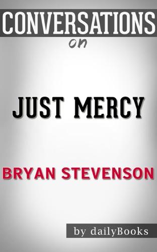Just Mercy by Bryan Stevenson: Conversation Starters