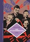 La Petite Bdthque Des Savoirs - Tome 13 - Les Situationnistes La Rvolution De La Vie Quotidienne 1957 - 1972