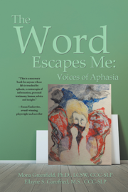 The Word Escapes Me: Voices of Aphasia book