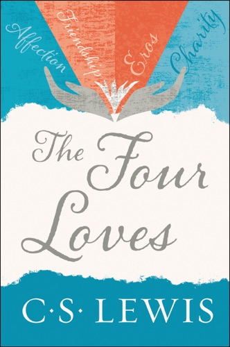 C. S. Lewis - The Four Loves