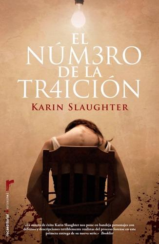 Karin Slaughter - El número de la traición