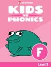 Learn Phonics F - Kids Vs Phonics