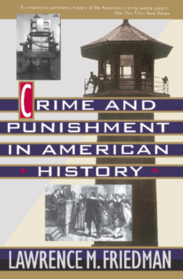 Crime And Punishment In American History - Lawrence Friedman book