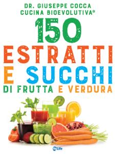 150 estratti e succhi di frutta e verdura Libro Cover