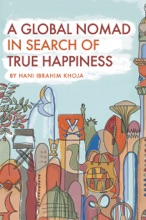 A Global Nomad In Search Of True Happiness