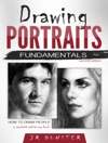 Drawing Portraits Fundamentals A Portrait-Artistorg Book How To Draw People